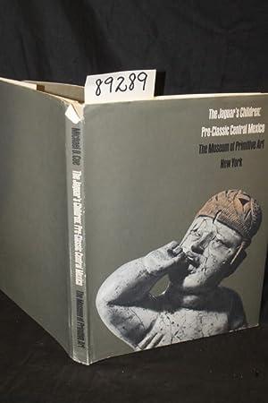 The Jaguar's Children: Pre-Classic Central Mexico, The Museum of Primitive Art, New York: Coe,...