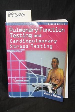 Pulmonary Function Testing and Cardiopulmonary Stress Testing: Madama, Vincent C.