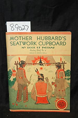 Mother Hubbard's Seatwork Cupboard, Reading Shelf No. 4, My Book of Indians: Seymour, Jessie &...