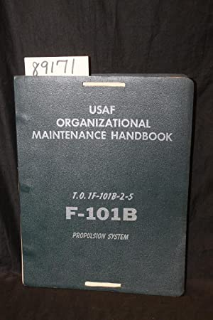 Propulsion System F-101B T.O. 1F-101B-2-5: USAF Organizational Maintenance Handbook