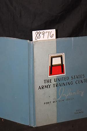 The United States Army Training Center Infantry Fort Dix, New Jersey; Basic Training: U S Army
