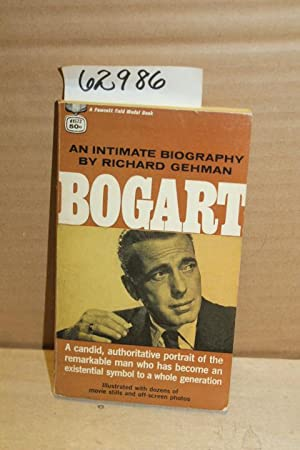Bogart, An Intimate Biography: Gehman, Richard