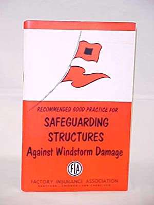 Recommended Good Practice for Safeguarding Structures against Windstorm Damage, circa 1965: FACTORY...