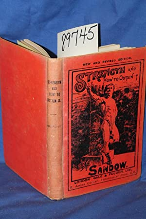 Strength and How to Obtain it .one fold-out anatomical chart present: Sandow, Eugen
