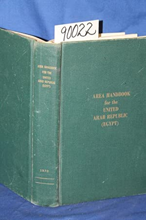 Area Handbook for the United Arab Republic (Egypt): Smith, Harvey H.; Cover, William W.; Folan, ...