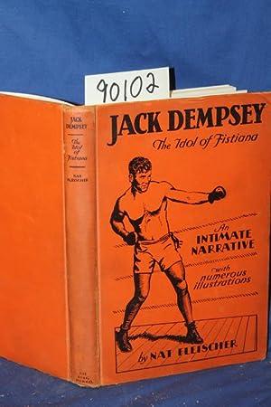 Jack Dempsey the Idol of Fistiana an Intimate Narrative: Fleischer, Nat
