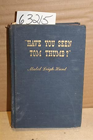 Have You Seen Tom Thumb?: Hunt, Mabel Leigh