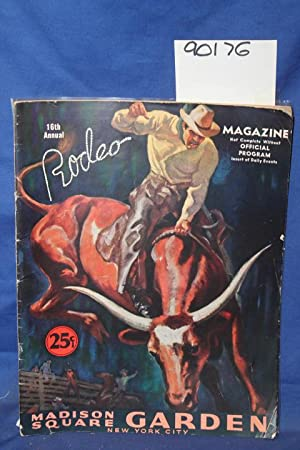 16th Annual Rodeo Magazine Madison Square Garden, NYC Vol XV No. 8: Denton trudy (editor)