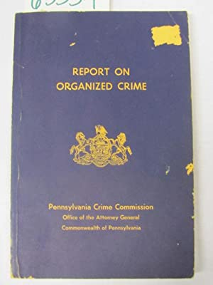 Report on Organized Crime: PENNSYLVANIA CRIME COMMISSION