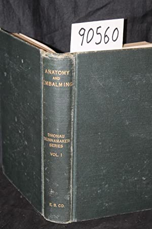 Anatomy and Embalming: Nunnamaker, Albert John; Dhonau, Charles O.
