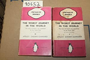 The Worst Journey in the World Antarctic 1910-1913 vol 1 and 2: Cherry-Garrard, Apsley