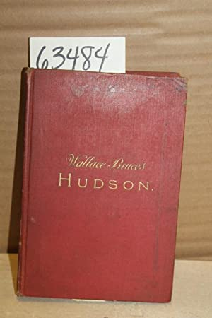 The Hudson Three Centuries of History Romance and Invention: Bruce, Wallace
