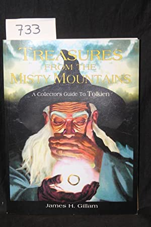 Treasures from the Misty Mountains: A Collector's guide to Tolkien: Gillam , James H.
