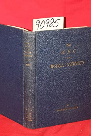 The ABC of Wall Street: Sieg, Harvey W.
