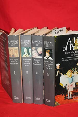 A History of Private Life 4 volumes: Aires, Philippe; Duby, Georges; Veyne, Paul; Chartier, Roger