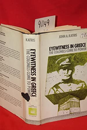 Eyewitness in Greece the Colonels Come to: Katris, John A.