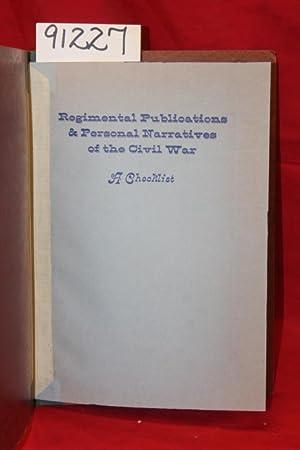 Regimental Publications & Personal Narratives of the Civil War: A Checklist Vol. I Northern ...