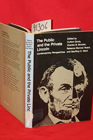 The Public and Private Lincoln Contemporary Perspectives: Cullom, Davis; Strozier, Charles B; Veach...