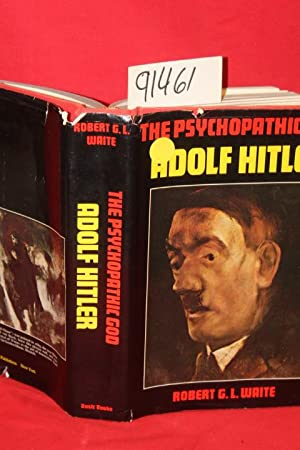 The Psychopathic God:Adolf Hitler: Waite, Robert G. L.