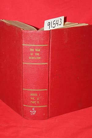 The War of The Rebllion a Compilation of the Official Records of the Union and Confederate Armies: ...