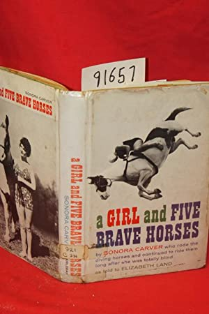 A Girl and Five Brave Horses: Carver, Sonora; Land,