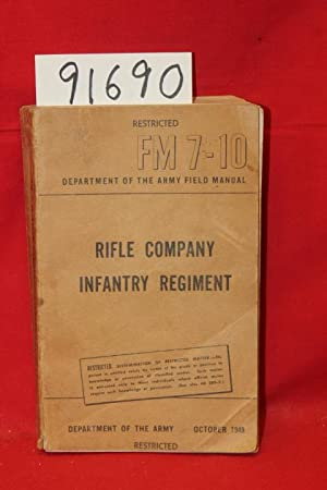 FM 7-10 Department of the Army Field Manual Riffle Company Infantry Regiment: Department of the ...
