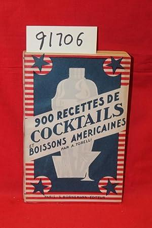 900 recettes de Cocktails et Boissons Americaines: Torelli, Adolphe