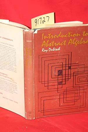 Introduction to Abstract Algebra: Dubisch, Roy