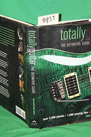 Totally Guitar The Definitive Guide: Bacon, Tony; Hunter,
