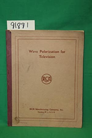 Wave Polarization for Television: RCA Manufacturing Company