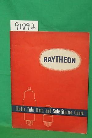 Raytheon Radio Tube Data and Substitution Chart: Raytheon