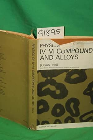 Physics of IV-VI Compounds and Alloys: Rabii, Sohrab
