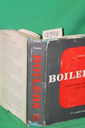 Boilers: Types, Characteristics, and Functions: Shields, Carl D.