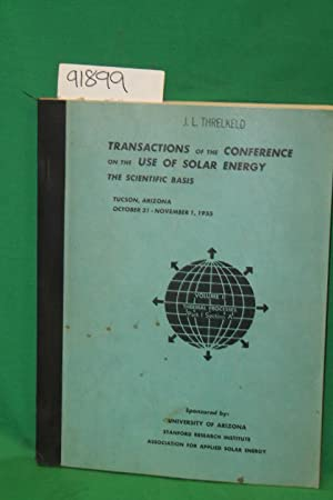 Transactions of the Conference on the Use of Solar Energy the Scientific Basis: Tucson,Arizona, Oct...