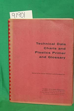 Technical Data Charts and Plastics Primer and Glossary: Plastics Catalogue Corporation