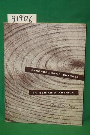 Dendroclimactic Changes in Semiard America: Schulman, Edmund