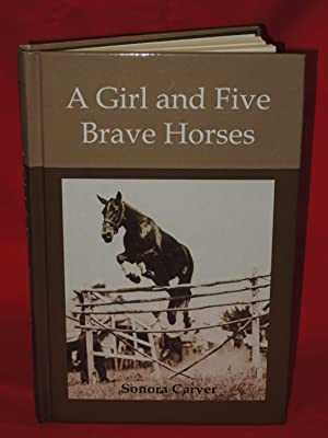 A Girl and Five Brave Horses: Carver, Sonora