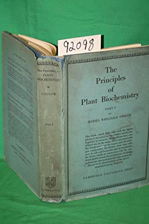 The Principles of Plant Biochemistry Part 1: Onslow, Muriel Wheldale