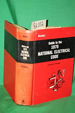 Guide to the 1975 National Electrical Code: Palmquist, Ronald E.