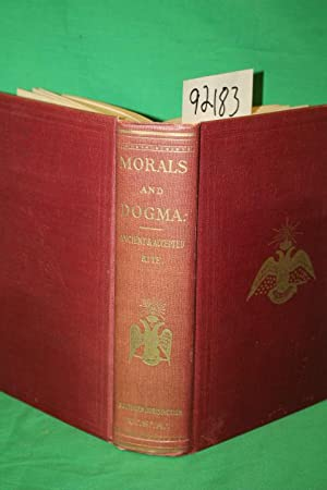 Morals and Dogma of the Ancient and Accepted Scottish Rite: Southern Jurisdiction of the United ...