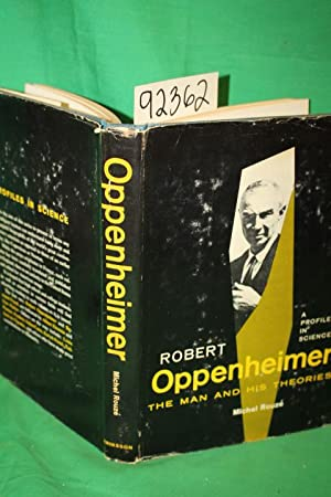 Robert Oppenheimer, The Man and His Theories: Rouze, Michel