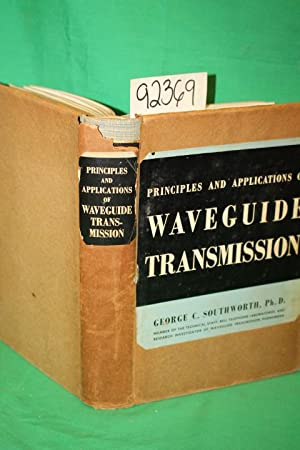 Principles and Applications of Waveguide Transmission: Ph.D. Southworth,George C.