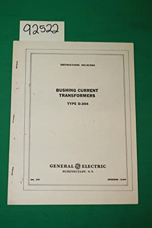 Instructions Gei-6104A:Bushing Current Transformers;Type D-304: General Electric