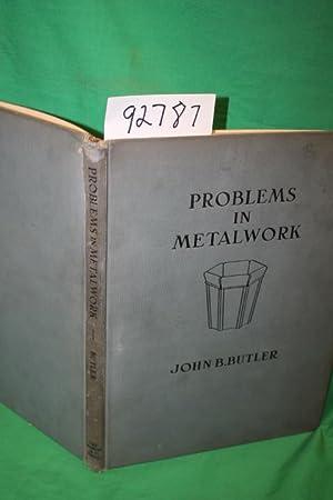 Problems in Metalwork: Butler, John B.