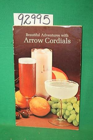 Beautiful Adventures with Arrow Cordials: Arrow Liquors Co.