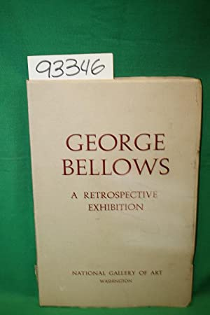 George Bellows: a Retrospectiv Exhibition: January 19: National Gallery of