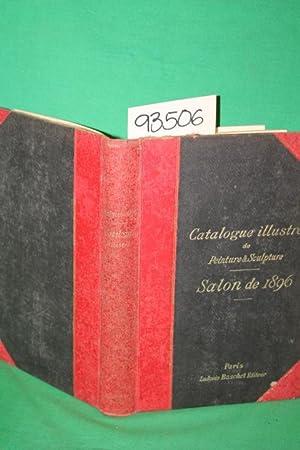 Catologue Illustre De Peinture Et Sculpture Salon De 1896: Baschet, Ludovic (Editor)Exposition Des ...