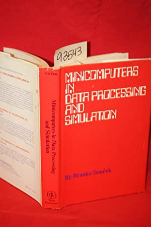 Minicomputers in Data Processing and Simulation: Soucek, Branko
