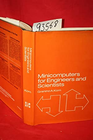 Minicomputers for Engineers and Scientists: Korn, Granino A.