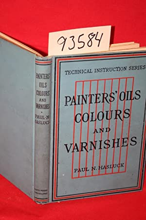Painters' Oils, Colours, and Varnishes: Hasluck, Paul N.